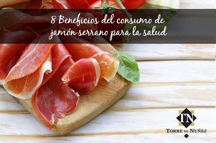 8 beneficios del consumo de jamón serrano para la salud